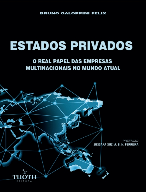 Estados privados: o real papel das empresas multinacionais no mundo atual